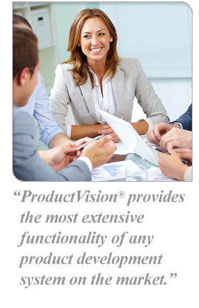 ProductVision® provides the most extensive functionality of any product development system on the market